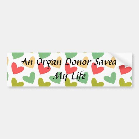 An Organ Donor Saved My Life Bumper Sticker