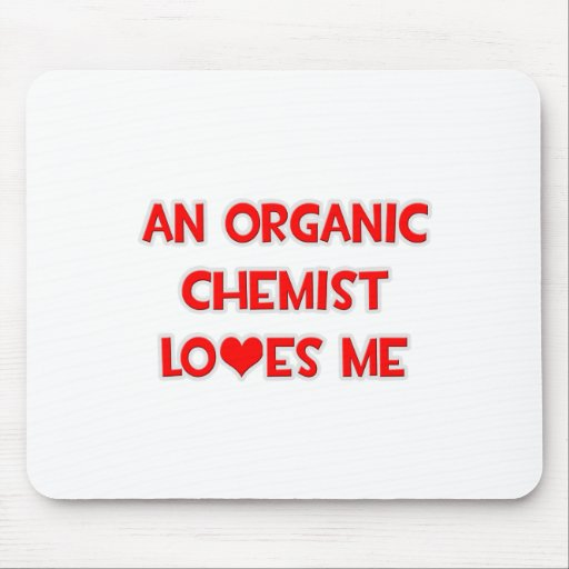 An Organic Chemist Loves Me Mouse Pad