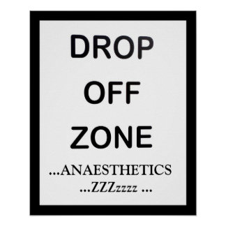 ANAESTHETICS DROP OFF ZONE POSTER