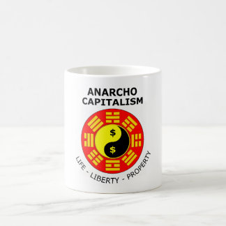 Anarcho Capitalism - Life, Liberty, Property Coffee Mug