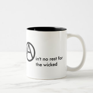 anarchy_aint_no_rest_for_the_wicked_mug-