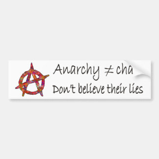 Anarchy don't mean Chaos Bumper Sticker