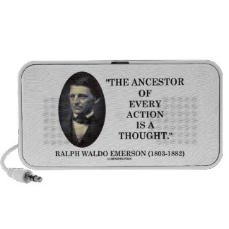 Ancestor Of Every Action Is A Thought Emerson Mp3 Speakers