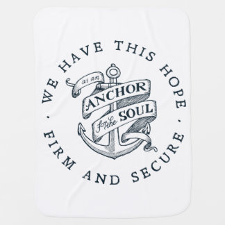 Anchor for the Soul - Hebrews 6:19 Baby Blanket