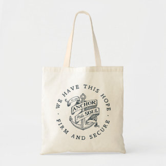 Anchor for the Soul - Hebrews 6:19 Tote Bag