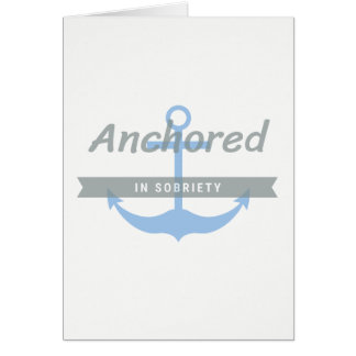 Anchored in Sobriety, Greeting Card