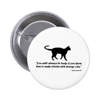 Ancient Cat Proverb 2 Inch Round Button