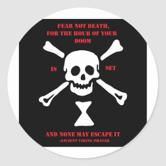 Ancient Viking Prayer...Fear Not Death Classic Round Sticker