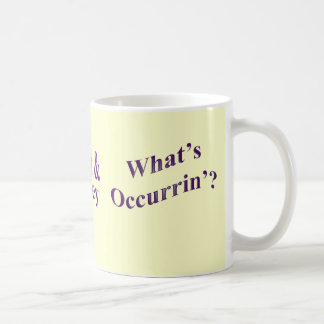 And Before You Ask - No I Don't Coffee Mug