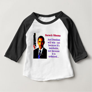 And Freedom Will Win - Barack Obama Baby T-Shirt