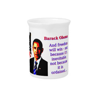 And Freedom Will Win - Barack Obama Drink Pitcher