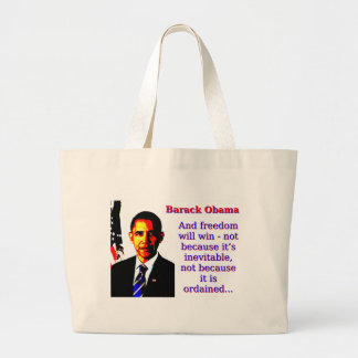 And Freedom Will Win - Barack Obama Large Tote Bag