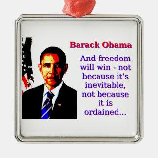 And Freedom Will Win - Barack Obama Silver-Colored Square Ornament