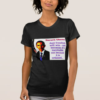 And Freedom Will Win - Barack Obama T-Shirt