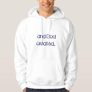 and God created... Sweatshirts