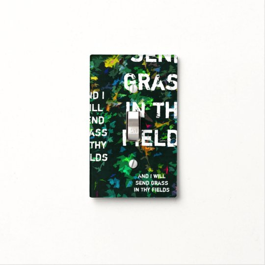 And I will send grass in thy fields Light Switch Cover