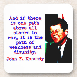 And If There Is One Path - John Kennedy Coaster