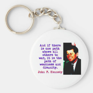 And If There Is One Path - John Kennedy Keychain