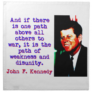 And If There Is One Path - John Kennedy Napkin