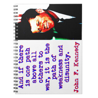 And If There Is One Path - John Kennedy Notebook