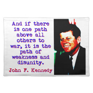 And If There Is One Path - John Kennedy Placemat