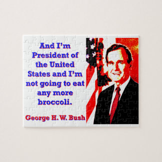 And I'm President - George H W Bush Jigsaw Puzzle