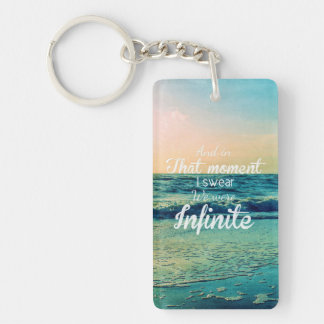 And in that moment, I swear we were infinite. Keychain