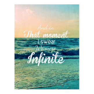 And in that moment, I swear we were infinite. Postcard