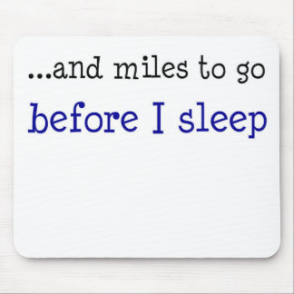 ...and miles to go before I sleep Mouse Pads