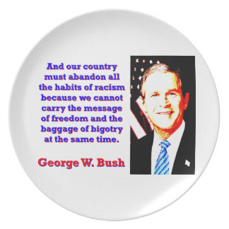 And Our Country Must Abandon - G W Bush Party Plates