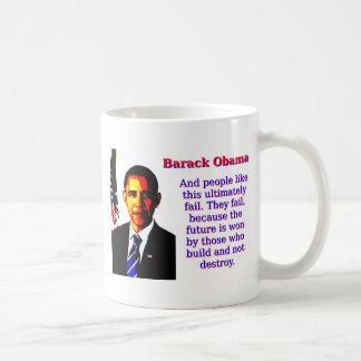 And People Like This - Barack Obama Coffee Mug