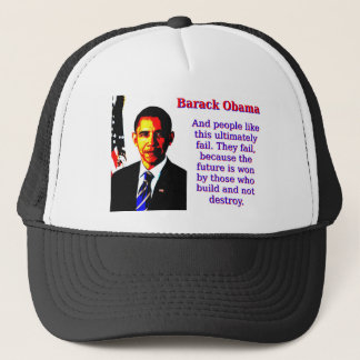 And People Like This - Barack Obama Trucker Hat