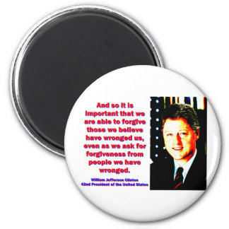 And So It Is Important - Bill Clinton 2 Inch Round Magnet