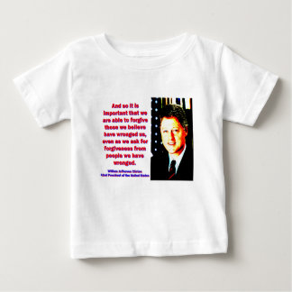 And So It Is Important - Bill Clinton Baby T-Shirt