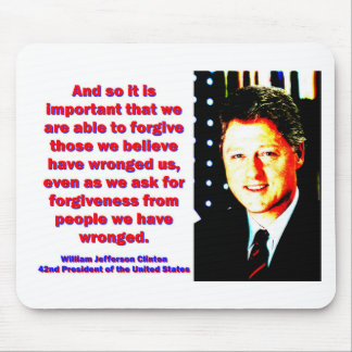 And So It Is Important - Bill Clinton Mouse Pad