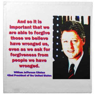 And So It Is Important - Bill Clinton Napkin