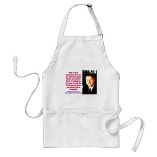 And So It Is Important - Bill Clinton Standard Apron