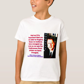 And So It Is Important - Bill Clinton T-Shirt