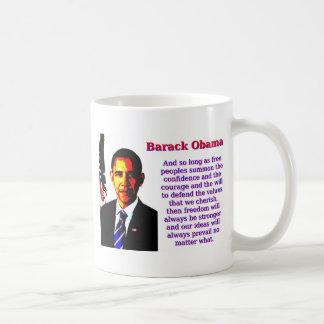And So Long As Free Peoples - Barack Obama Coffee Mug