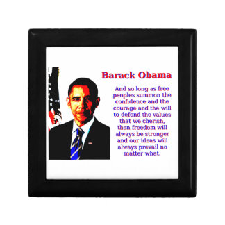 And So Long As Free Peoples - Barack Obama Keepsake Boxes