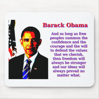 And So Long As Free Peoples - Barack Obama Mouse Pad