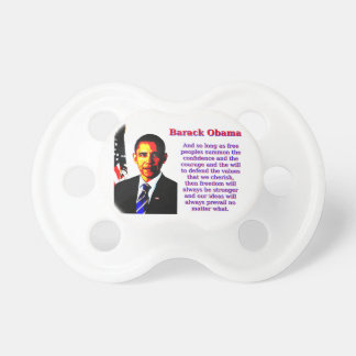 And So Long As Free Peoples - Barack Obama Pacifier