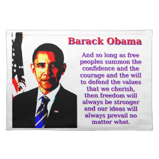 And So Long As Free Peoples - Barack Obama Placemat
