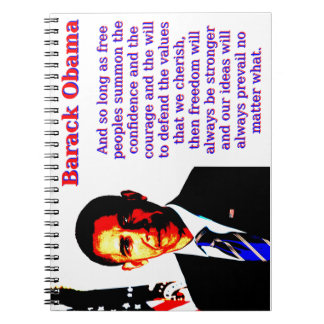 And So Long As Free Peoples - Barack Obama Spiral Notebooks