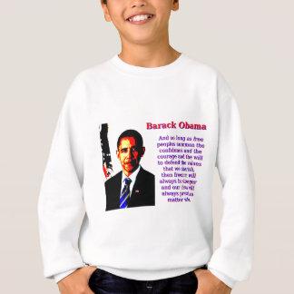 And So Long As Free Peoples - Barack Obama Sweatshirt
