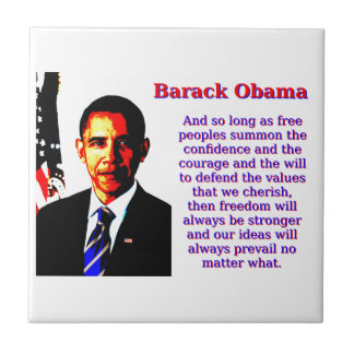 And So Long As Free Peoples - Barack Obama Tile