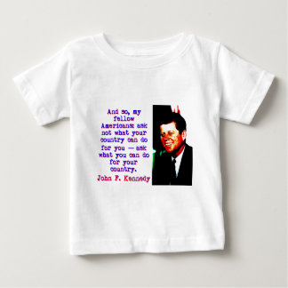 And So My Fellow Americans - John Kennedy Baby T-Shirt