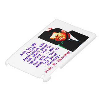 And So My Fellow Americans - John Kennedy Case For The iPad Mini