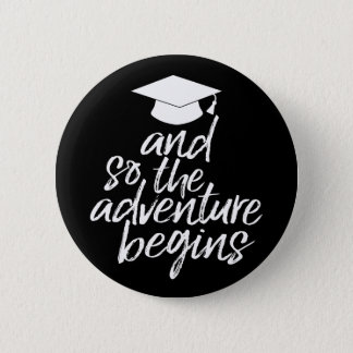 And So The Adventure Begins - Graduation 2 Inch Round Button
