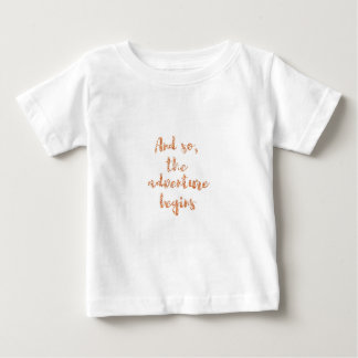 And so, the adventure begins - Travel inspiration Baby T-Shirt
